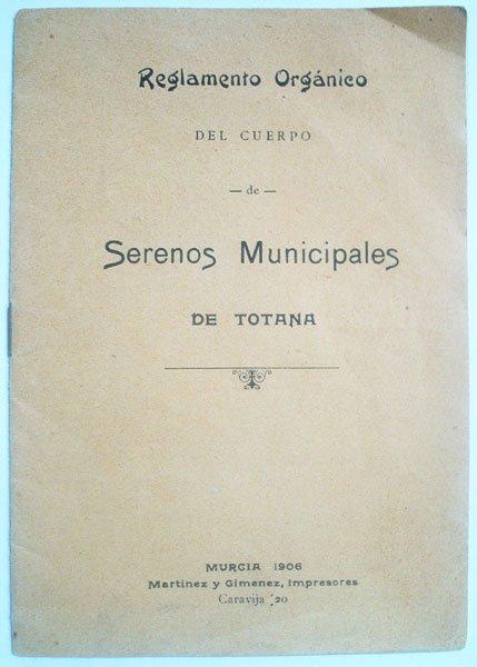 Reglamento Organico de los Serenos de Totana (1906)